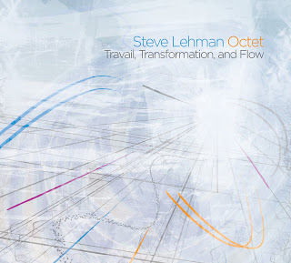 STEVE LEHMAN - Steve Lehman Octet ‎: Travail, Transformation, And Flow cover
