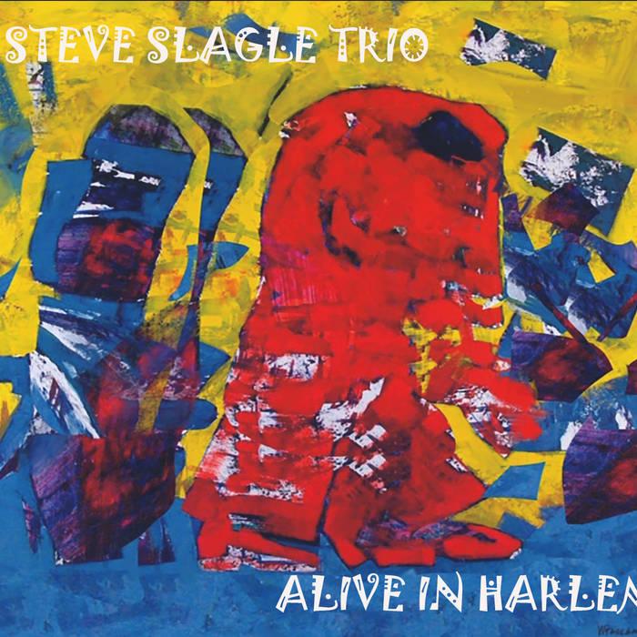 STEVE SLAGLE - Alive In Harlem cover