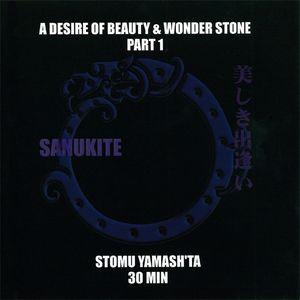 STOMU YAMASHITA - A Desire Of Beauty & Wonder Stone Part 1 cover