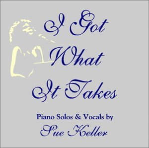 SUE KELLER - I Got What It Takes cover