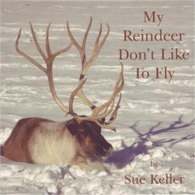 SUE KELLER - My Reindeer Don't Like to Fly cover
