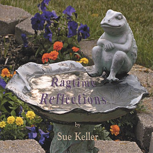 SUE KELLER - Ragtime Reflections cover