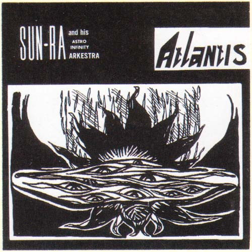 SUN RA - Sun Ra And His Astro Infinity Arkestra : Atlantis cover