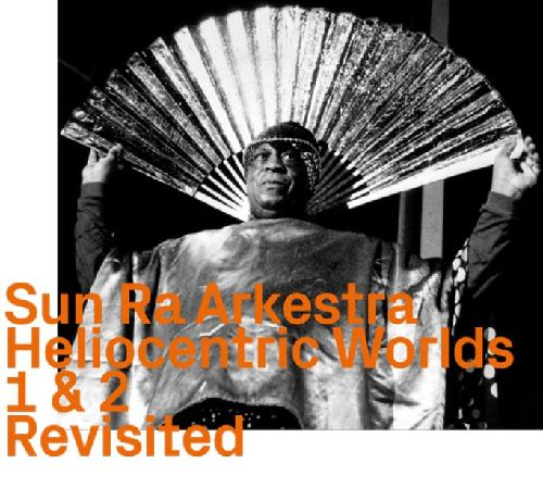 SUN RA - The Heliocentric Worlds 1 & 2, Revisited cover