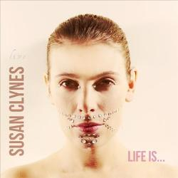 SUSAN CLYNES - Life Is... cover