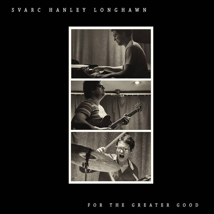 SVARC HANLEY LONGHAWN - For The Greater Good cover