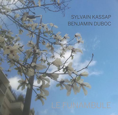 SYLVAIN KASSAP - Sylvain Kassap / Benjamin Duboc : Le Funambule cover