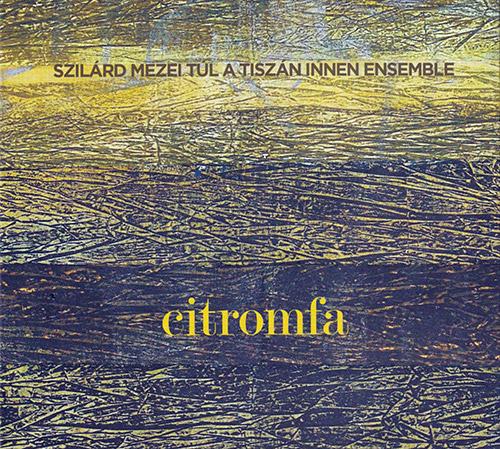 SZILÁRD MEZEI - Citromfa cover