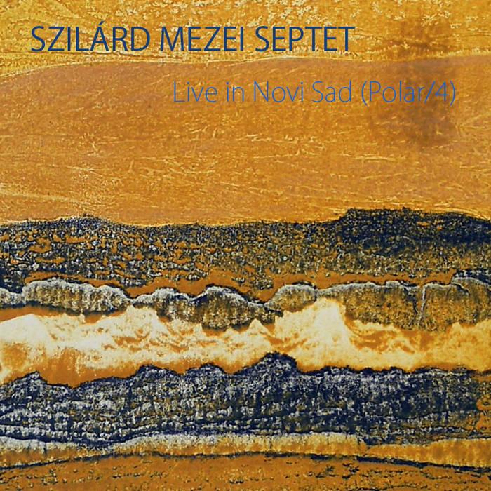 SZILÁRD MEZEI - Live in Novi Sad (Polar/4) cover