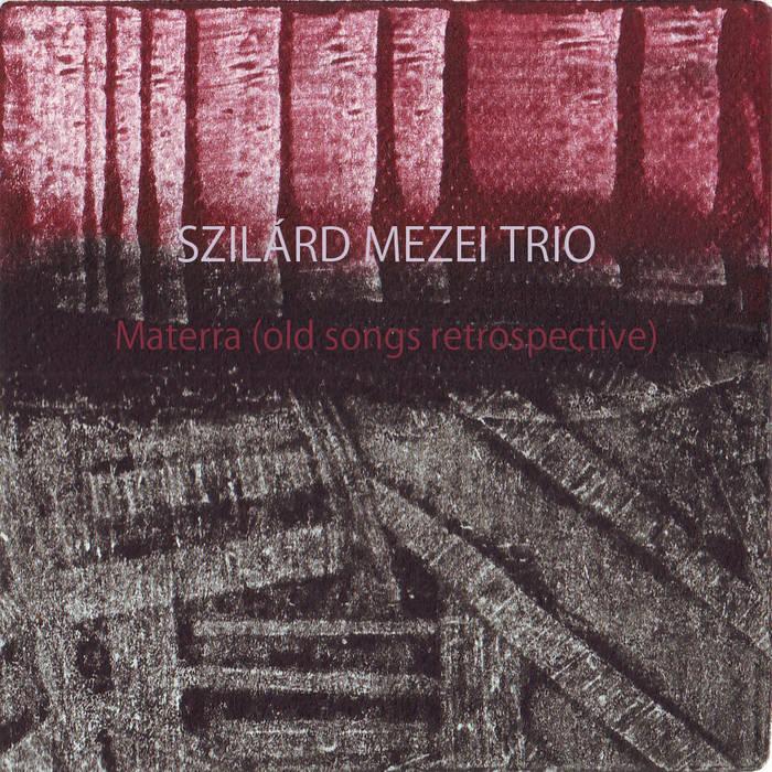SZILÁRD MEZEI - Materra (old songs retrospective) cover