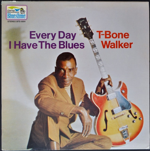 T-BONE WALKER - Every Day I Have The Blues cover