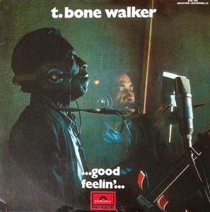 T-BONE WALKER - .. Good Feelin' ... cover