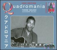 T-BONE WALKER - Quadromania: Goodbye Blues cover
