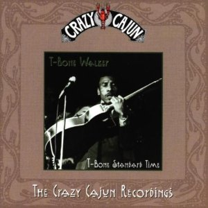 T-BONE WALKER - T-Bone Standard Time (The Crazy Cajun Recordings) cover