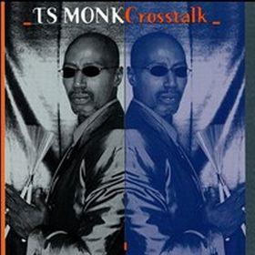 T. S. MONK - Cross Talk cover