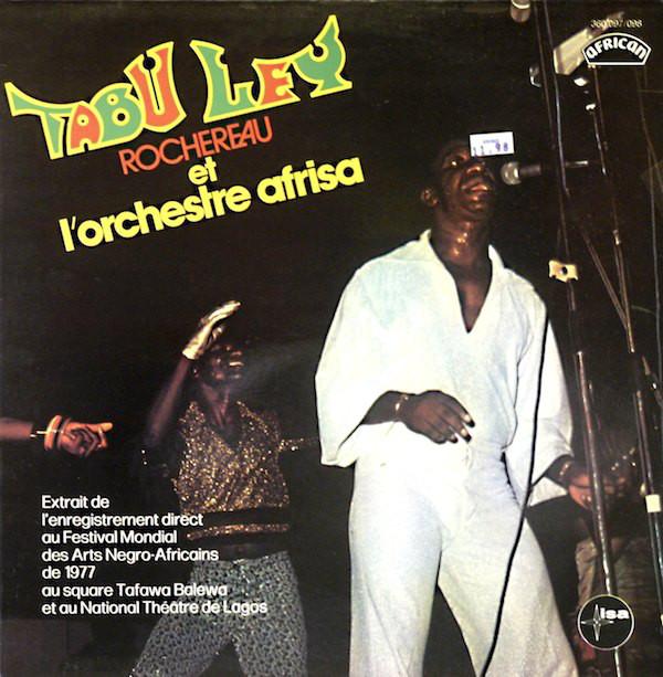 TABU LEY ROCHEREAU - Extrait De L'Enregistrement Direct Au Festival Mondial Des Arts Negro-Africains De 1977 Au Square Tafawa Balewa Et Au National Théâtre De Lagos cover