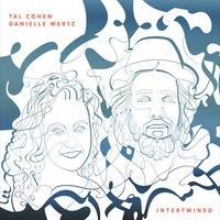 TAL COHEN - Tal Cohen & Danielle Wertz : Intertwined cover
