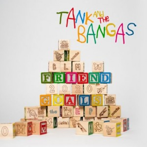 TANK AND THE BANGAS - Friend Goals cover