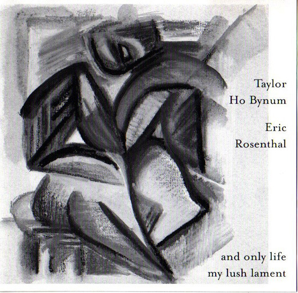 TAYLOR HO BYNUM - And Only Life My Lush Lament cover