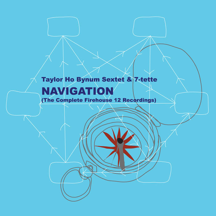 TAYLOR HO BYNUM - Navigation (The Complete Firehouse 12 Recordings) cover