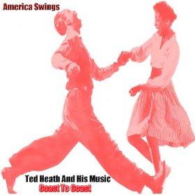 TED HEATH - America Swings Coast To Coast cover