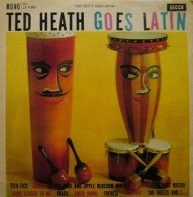TED HEATH - Ted Heath Goes Latin cover