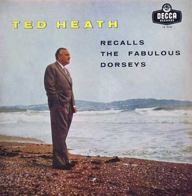 TED HEATH - Ted Heath Recalls the Fabulous Dorseys cover