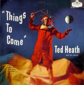 TED HEATH - Things to Come cover