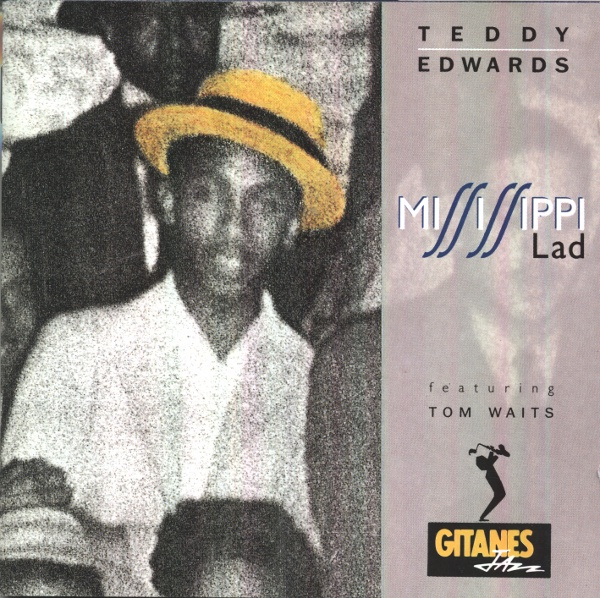 TEDDY EDWARDS - Mississippi Lad (featuring Tom Waits) cover
