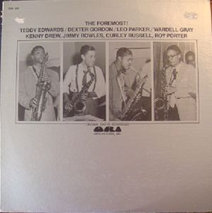 TEDDY EDWARDS - Teddy Edwards, Dexter Gordon, Leo Parker, Wardell Gray ‎: The Foremost cover
