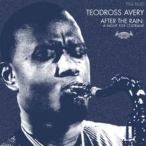 TEODROSS AVERY - After The Rain : A Night For Coltrane cover