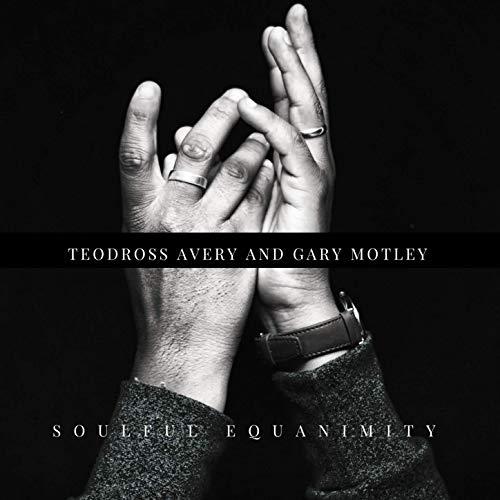TEODROSS AVERY - Teodross Avery & Gary Motley : Soulful Equanimity cover