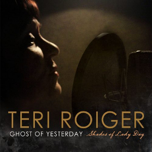 TERI ROIGER - Ghost Of Yesterday cover