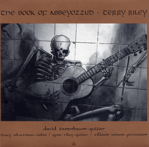 Terry Riley - The Book Of Abbeyozzud