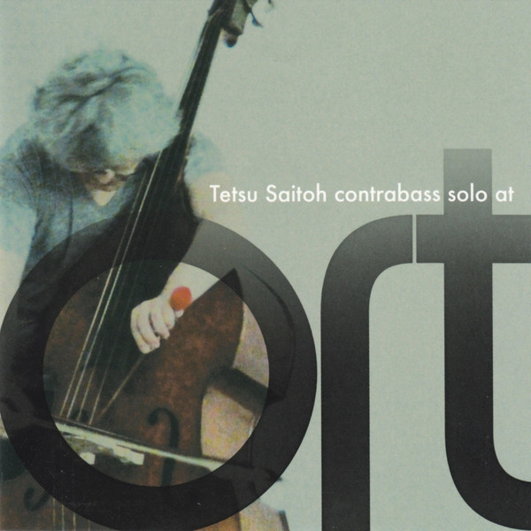 TETSU SAITOH - Contrabass Solo at Ort cover