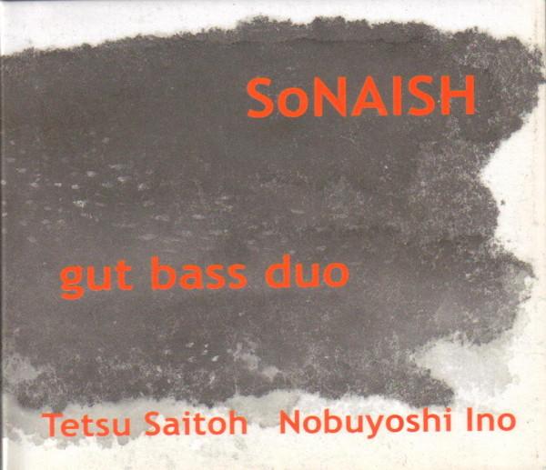 TETSU SAITOH - Tetsu Saitoh Nobuyoshi Ino : SoNAISH - Gut Bass Duo cover