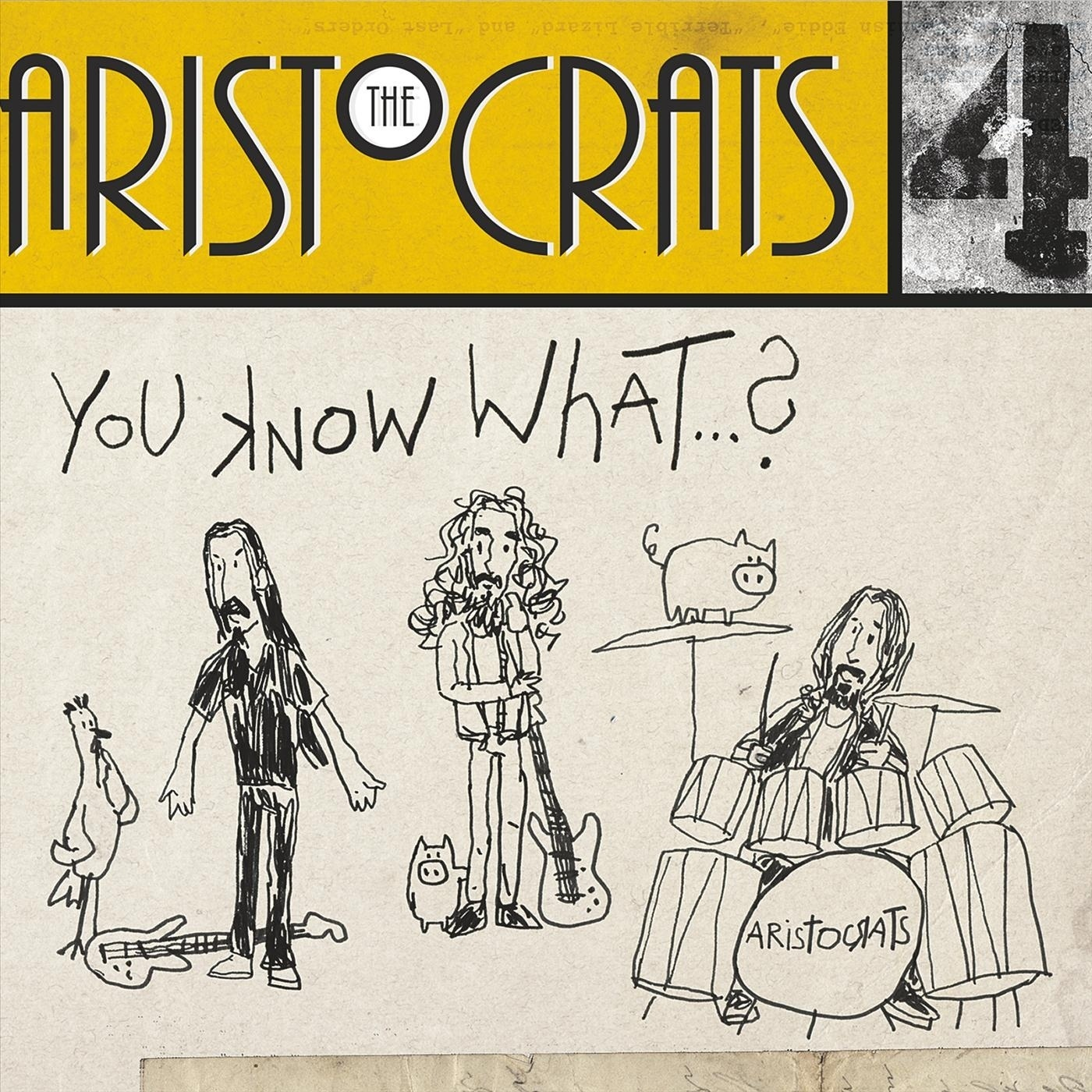THE ARISTOCRATS - You Know What...? cover