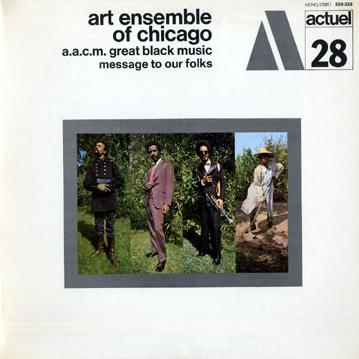 THE ART ENSEMBLE OF CHICAGO - Message to Our Folks cover