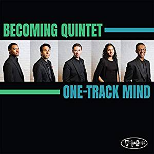 BECOMING QUINTET - One-Track Mind cover