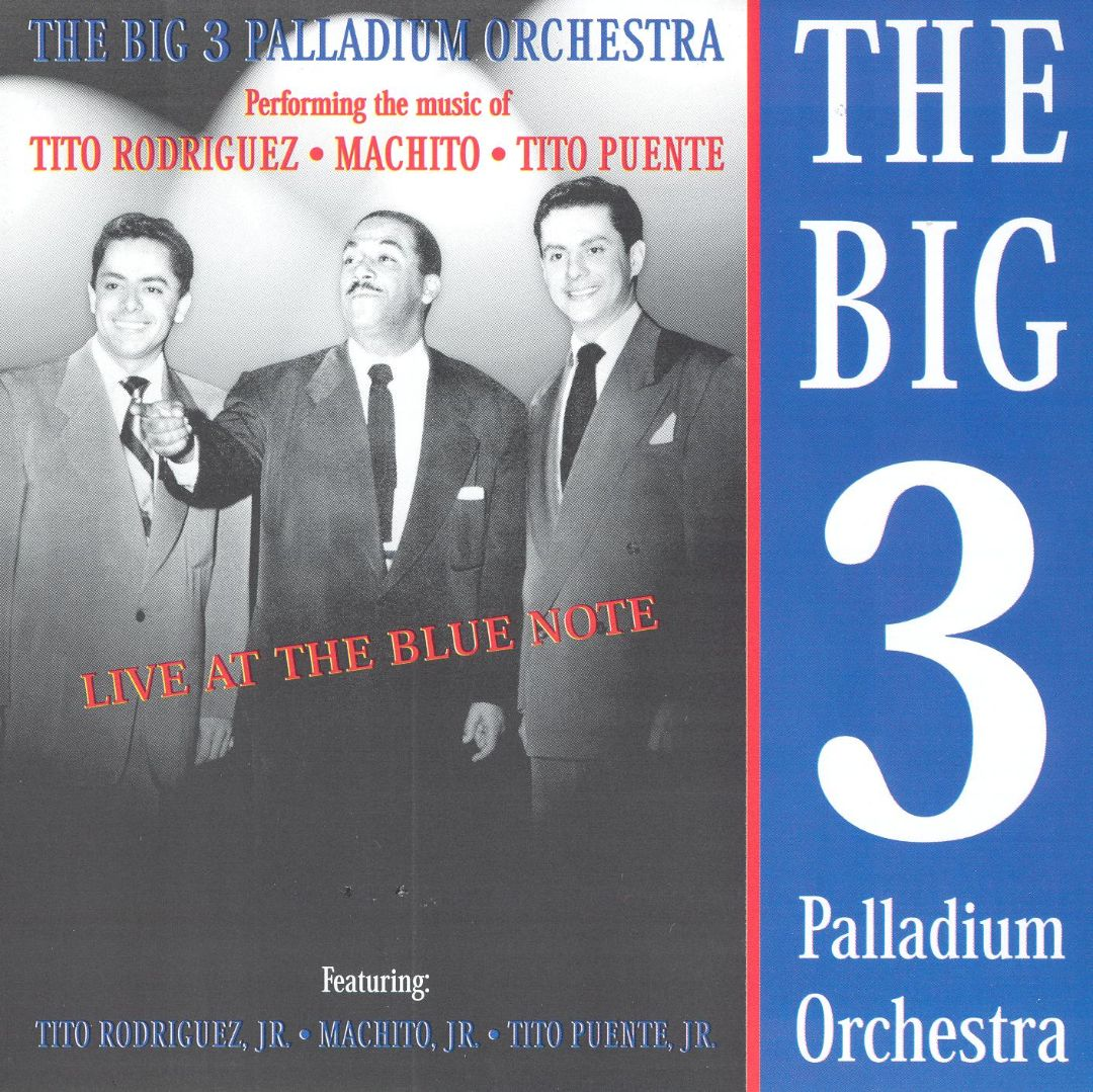 THE BIG 3 PALLADIUM ORCHESTRA - Live at the Blue Note cover