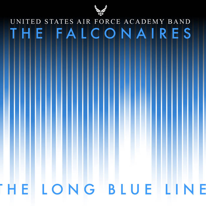 THE FALCONAIRES (UNITED STATES AIR FORCE ACADEMY FALCONAIRES) - The Long Blue Line cover