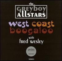 THE GREYBOY ALLSTARS - West Coast Boogaloo (with Fred Wesley) cover