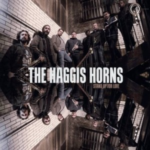 THE HAGGIS HORNS - Stand Up for Love cover