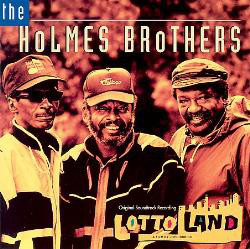 THE HOLMES BROTHERS - Lotto Land Original Soundtrack Recording cover