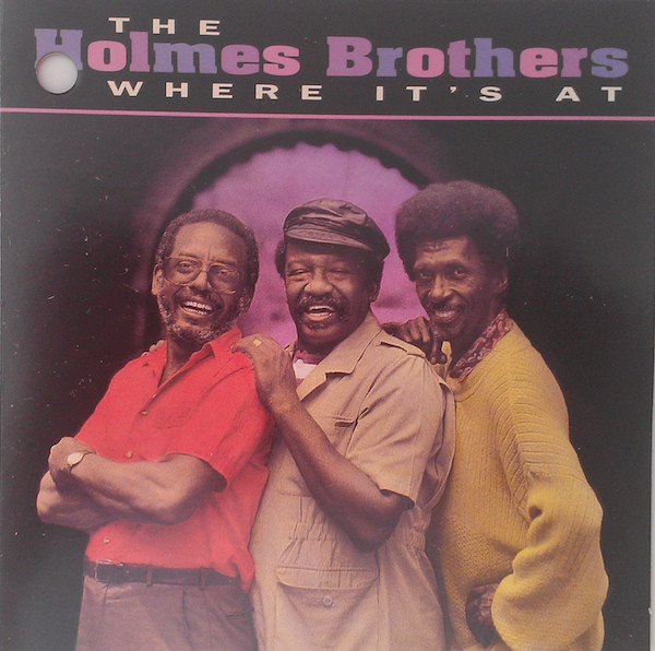 THE HOLMES BROTHERS - Where It's At cover