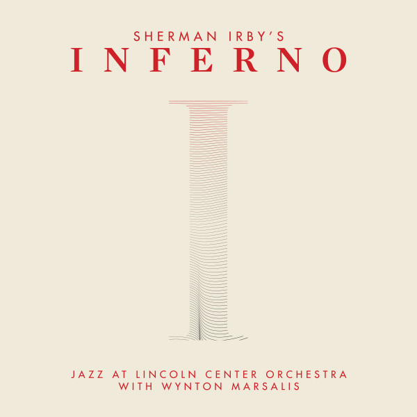 THE JAZZ AT LINCOLN CENTER ORCHESTRA / LINCOLN CENTER JAZZ ORCHESTRA - Sherman Irby's Inferno cover