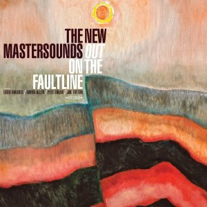 THE NEW MASTERSOUNDS - Out On the Faultline cover