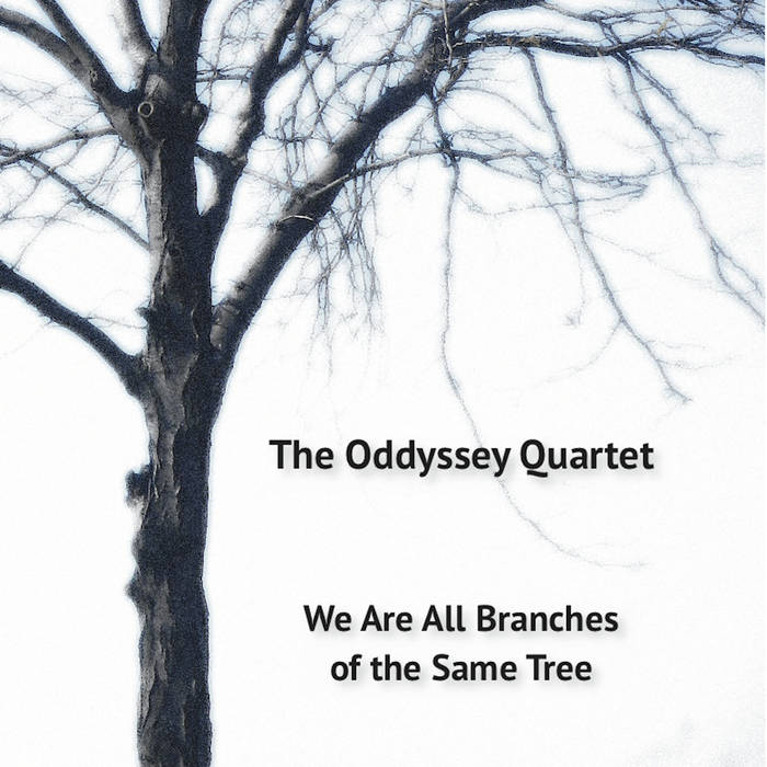 THE ODDYSSEY QUARTET - We Are All Branches of the Same Tree cover