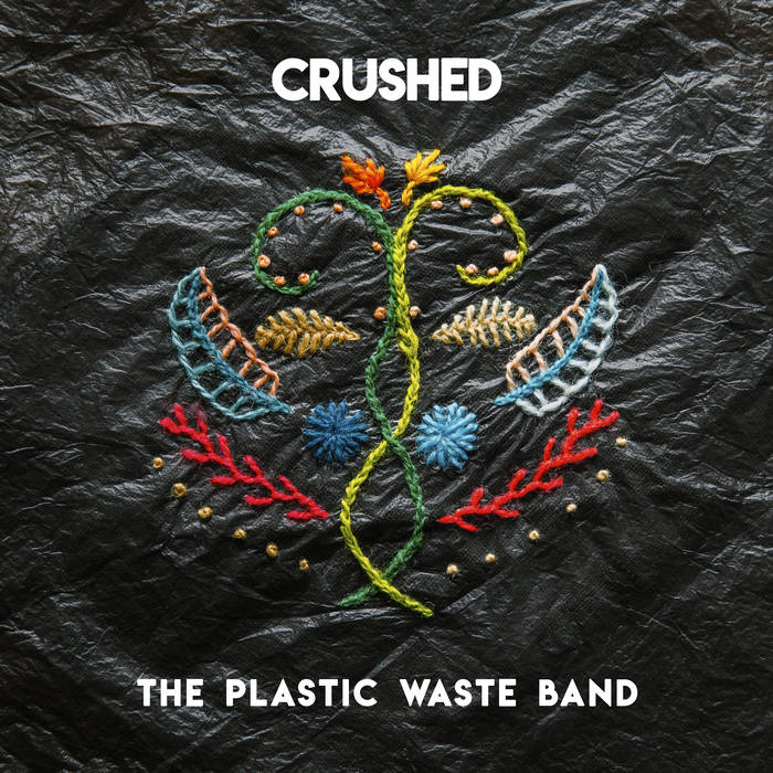 THE PLASTIC WASTE BAND - Crushed cover