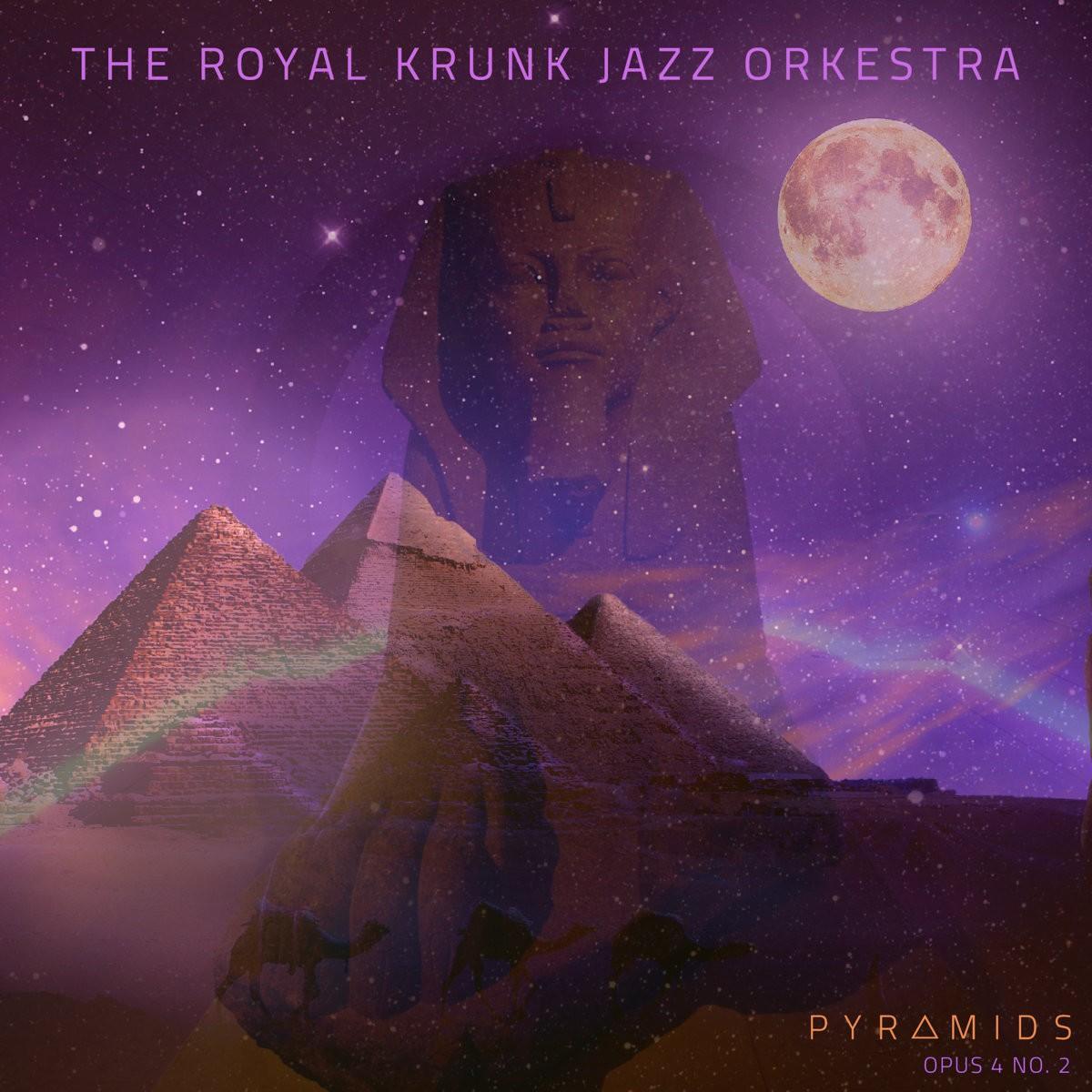 THE ROYAL KRUNK JAZZ ORCHESTRA - Pyramids: Opus 4 No. 2 cover
